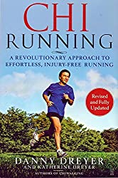 ChiRunning: A Revolutionary Approach to Effortless, Injury-Free Running by Danny Dreyer (2009-05-05)