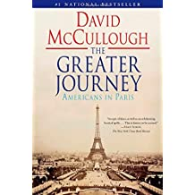 The Greater Journey: Americans in Paris by David McCullough (2012-05-15)