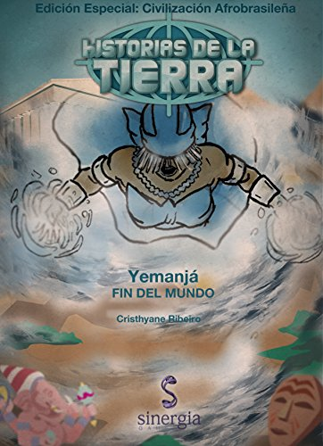 Historias de la Tierra Afrobrasileña: Yemanja - Fin del Mundo por Cristhyane Ribeiro