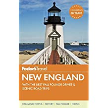 Fodor's New England: with the Best Fall Foliage Drives & Scenic Road Trips (Full-color Travel Guide, Band 32)