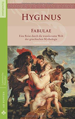 Fabulae: Eine Reise durch die wundersame Welt der griechischen Mythologie (Lateinische Klassiker - Zweisprachig)