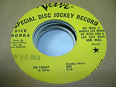 DICK MONDA 45 RPM We Need A Whole Lot More Of Jesus and A Lot less Rock and Roll / Go Down Moses
