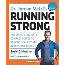 Dr. Jordan Metzl's Running Strong: The Sports Doctor's Complete Guide to Staying Healthy and Injury-Free for Life by Jordan Metzl (2015-03-31)