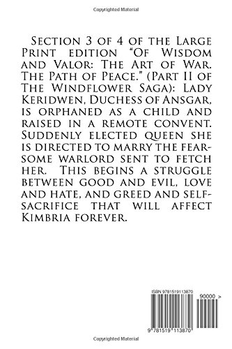 Of Wisdom and Valor (Large Print Edition, Section 3): The Art of War. The Path of Peace.: Volume 15 (The Windflower Saga)