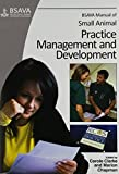 BSAVA Manual of Small Animal Practice Management and Development (BSAVA British Small Animal Veterinary Association)