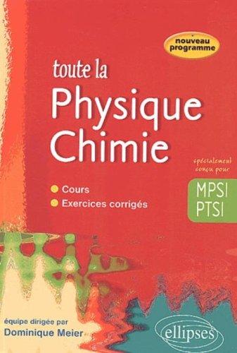 Toute la physique chimie en MPSI- PTSI - cours et exercices corrigés