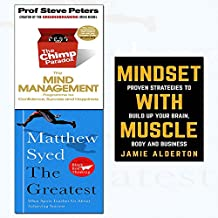 mindset with muscle,greatest and chimp paradox 3 books collection set - what sport teaches us about achieving success,the mind management programme to help you achieve success, confidence and happiness,proven strategies to build up your brain, body and business