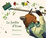 jardin d'Evan (Le) | Lies, Brian. Auteur
