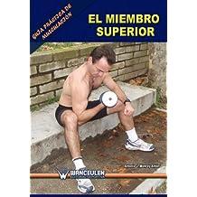 Guia practica de musculacion: el miembro superior