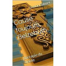 Cause toujours, Belzebuth.: thérapie du diable