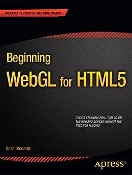 Beginning WebGL for HTML5 par [Danchilla, Brian]