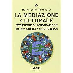 La mediazione culturale. Strategie di integrazione in una società multietnica