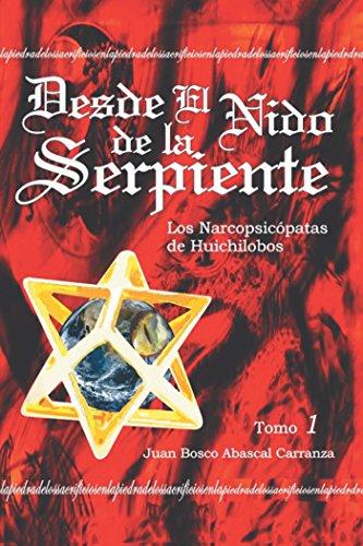 Desde El Nido De La Serpiente por Juan Bosco Abascal Carranza