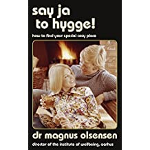 Say Ja to Hygge!: A parody: How to find your special cosy place (English Edition)