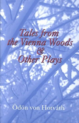 [Tales from the Vienna Woods and Other Plays] (By: dn von Horvath) [published: June, 2002]
