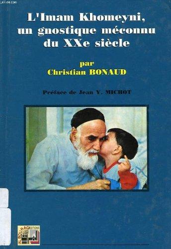 L'Imam Khomeyni, un gnostique méconnu du XXe siècle