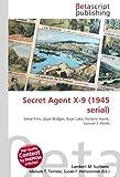 Secret Agent X-9 (1945 serial): Serial Film, Lloyd Bridges, Keye Luke, Victoria Horne, Samuel S. Hinds