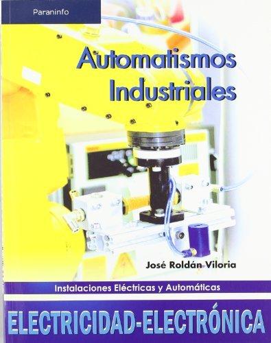Automatismos industriales (Electricidad Electronica)