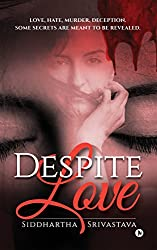 Despite Love: Love, Hate, Murder, Deception. Some Secrets Are Meant to Be Revealed.
