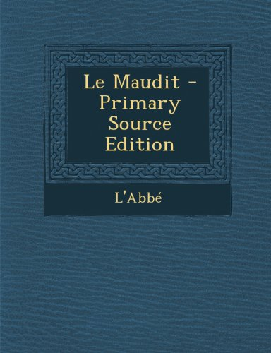 le-maudit-primary-source-edition