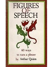 Figures of Speech: Sixty Ways to Turn a Phrase