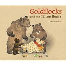 Goldilocks and the Three Bears by Gerda Muller (2011-01-01)