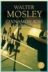 Cinnamon Kiss: Ein Easy Rawlins Krimi (Literatur)
