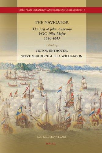 The Navigator: The Log of John Anderson, Voc Pilot-Major, 1640-1643 (European Expansion and Indigenous Response, Band 7) - Pilot Navigator