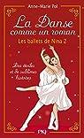 Les ballets de Nina, tome 2 : La danse comme un roman par Pol