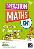 Mathématiques CM1 Cycle 3 Opération maths : Mon cahier d'entrainement