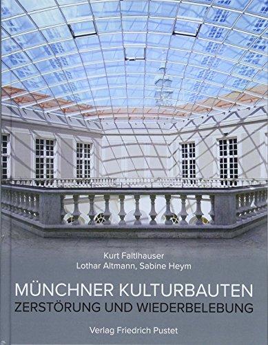 Münchner Kulturbauten: Zerstörung und Wiederbelebung (Bayerische Geschichte)
