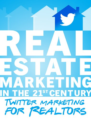 Real Estate Marketing in the 21st Century | Twitter ...