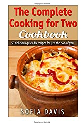 The Complete Cooking For Two Cookbook: 50 delicious quick-fix recipes for just the two of you