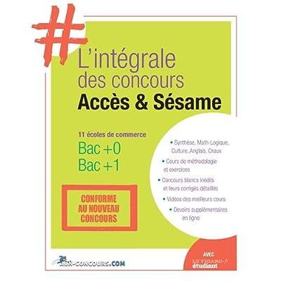 #L'intégrale Accès Sésame: Conforme au nouveau programme. 11 écoles de commerce. Bac+0 - Bac+1.