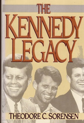 The Kennedy Legacy by Theodore C. Sorensen (1993-05-01)