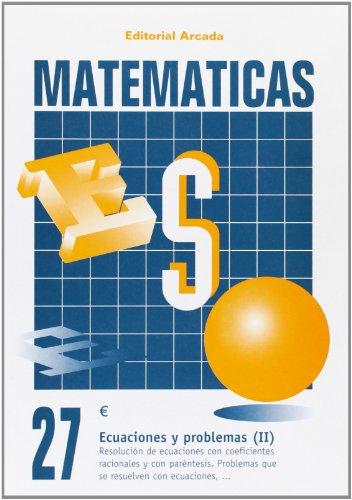 Cuaderno Matematicas 27 - Ecuaciones Y Problemas (ii) (Eso Matematicas)