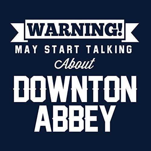 Warning May Start Talking About Downton Abbey Women's Sweatshirt