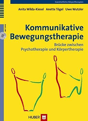 Kommunikative Bewegungstherapie: Brücke zwischen Psychotherapie und Körpertherapie