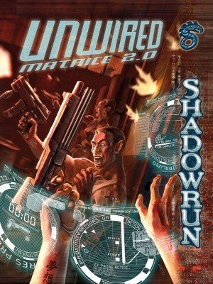 Blackbook Éditions - Shadowrun - Unwired Matrice 2.0 par