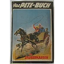 Das Pete- Buch. Band 13 - Der Zauberkarren