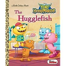 The Hugglefish (Disney Junior: Henry Hugglemonster) (Little Golden Book)