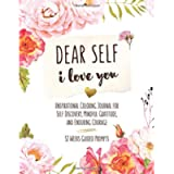 Dear Self, I Love You: Inspirational Coloring Book for Self Discovery, Mindful Gratitude, and Enduring Courage | 52…