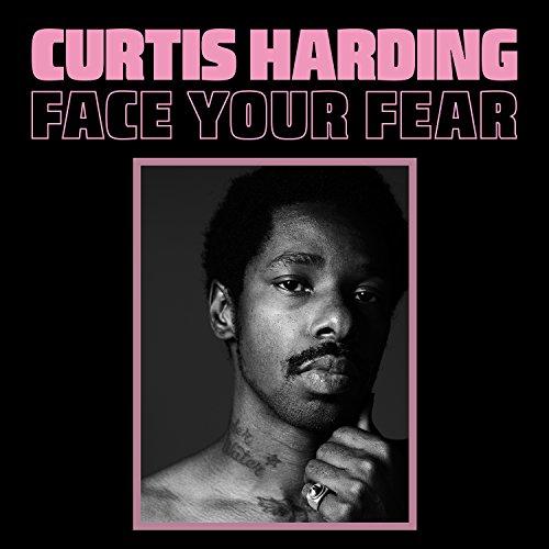 Face your fear / Curtis Harding | Harding, Curtis. Compositeur