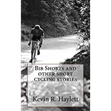 Bib Shorts and other short cycling stories