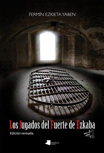 Fugados del Fuerte de Ezkaba,Los (Ensayo y Testimonio) por Fermín Ezkieta Yaben