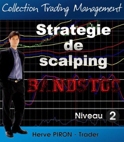 Stratégie de scalping - Bandstoc (Collection Trading Management t. 2) par Hervé PIRON