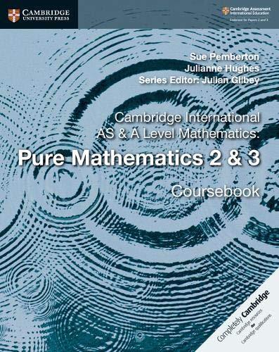 Cambridge International AS & A Level Mathematics. Pure Mathematics. Coursebook. Per le Scuole superiori: 2-3 (Cambridge University Press)