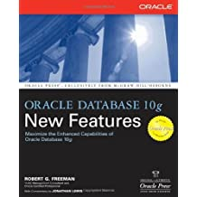 Oracle Database 10g New Features (Osborne ORACLE Press Series) by Robert G. Freeman (2004-04-13)