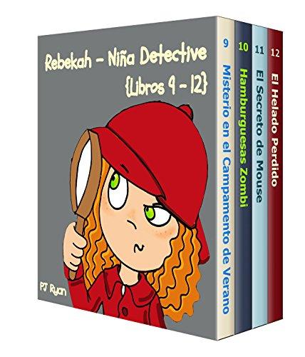 Rebekah - Niña Detective Libros 9-12: Divertida Historias de Misterio para Niña Entre 9-12 Años por PJ Ryan