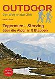 Tegernsee - Sterzing: über die Alpen in 8 Etappen (Der Weg ist das Ziel) -